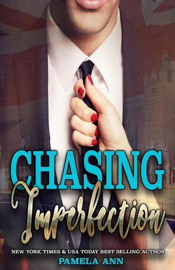 Chasing Imperfection [Chasing Series] ebook by Pamela Ann