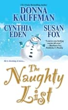The Naughty List ebook by Donna Kauffman, Cynthia Eden, Susan Fox