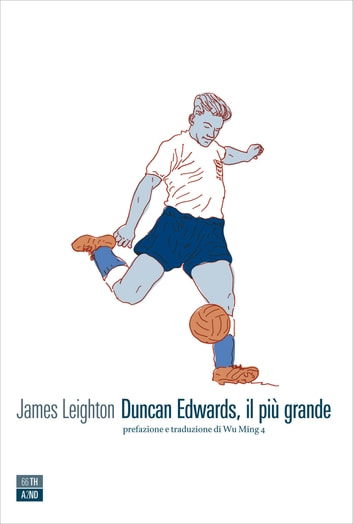 Duncan Edwards il più grande ebook by James Leighton