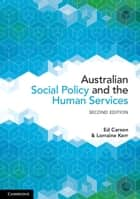 Australian Social Policy and the Human Services ebook by Edgar Carson, Lorraine Kerr