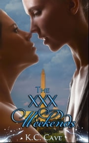 "The XXX Weekends (Book 4 of ""Junie Makes Michael"") ebook by K.C. Cave"