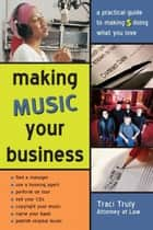 Making Music Your Business ebook by Traci Truly