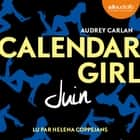 Calendar Girl - Juin audiobook by Audrey Carlan, Helena Coppejans, Robyn Stella Bligh