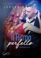 Il ritmo perfetto - Lucas Brother Series 1 ebook by Jordan Marie, Carmelo Massimo Tidona, Angelice Graphics