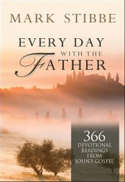 Every Day with the Father ebook by Mark Stibbe