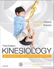 Kinesiology - Movement in the Context of Activity ebook by David Paul Greene,Susan L. Roberts