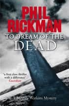 To Dream of the Dead - Merrily Watkins Series ebook by Phil Rickman