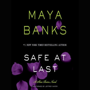 Safe at Last - A Slow Burn Novel livre audio by Maya Banks