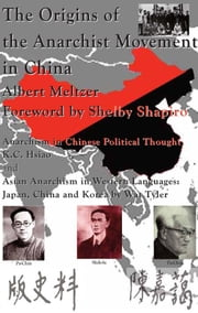 The Origins of the Anarchist Movement in China ebook by Albert Meltzer,Wat Tyler