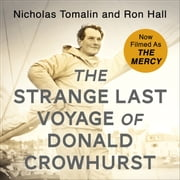 The Strange Last Voyage of Donald Crowhurst - Now Filmed As The Mercy audiobook by Nicholas Tomalin, Ron Hall