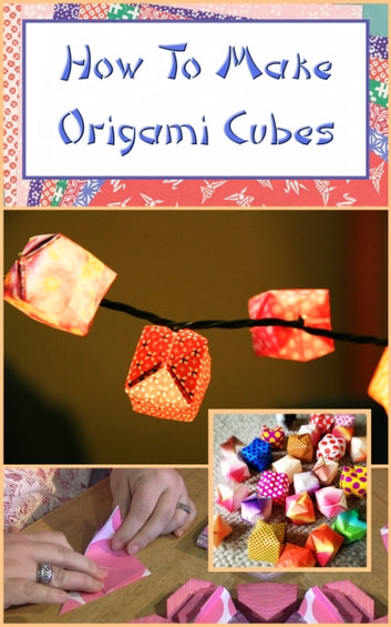 How To Make Origami Cubes ebook by Amanda Lynne