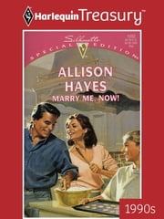 Marry Me, Now! ebook by Allison Hayes