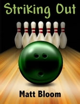 Striking Out ebook by Matt Bloom