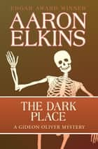 The Dark Place ebook by Aaron Elkins