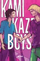 Kamikaze Boys ebook by Jay Bell