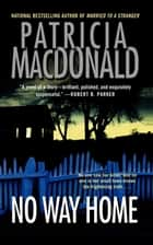 No Way Home ebook by Patricia MacDonald