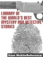 Library Of The World's Best Mystery And Detective Stories (Mobi Classics) ebook by Julian Hawthorne (Editor)