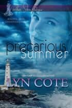 Precarious Summer - Northerner Shore Intrigue, #1 ebook by Lyn Cote