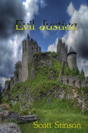 Evil Justice ebook by Scott Stinson