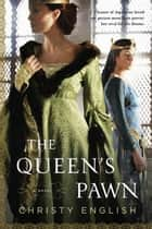 The Queen's Pawn ebook by Christy English