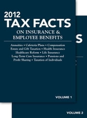 2012 Tax Facts on Insurance & Employee Benefits ebook by Steven Meyerowitz Esq.