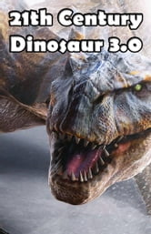 21st Century Dinosaur 3.0 ebook by Johnny Buckingham