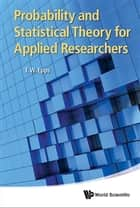 Probability and Statistical Theory for Applied Researchers ebook by T W Epps