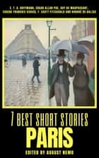 7 best short stories - Paris ebook by E.T.A. Hoffmann, Edgar Allan Poe, Guy de Maupassant,...