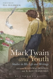 Mark Twain and Youth - Studies in His Life and Writings ebook by Kevin Mac Donnell,R. Kent Rasmussen