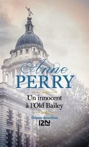 Un Innocent à l'Old Bailey eBook by Anne PERRY, Florence BERTRAND