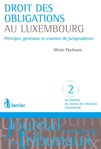 Droit des obligations au Luxembourg ebook by Olivier Poelmans