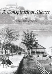 A Conspiracy of Silence ebook by Donald F. Megnin