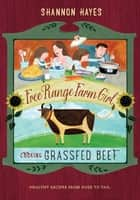 Cooking Grassfed Beef ebook by Shannon Hayes