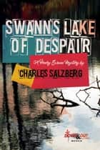 Swann's Lake of Despair ebooks by Charles Salzberg