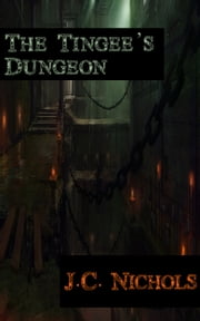The Tingee's Dungeon ebook by Joseph C. Nichols
