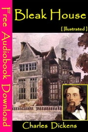 Bleak House [ Illustrated ] - [ Free Audiobooks Download ] ebook by Charles Dickens