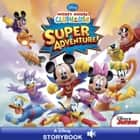 Mickey Mouse Clubhouse: Super Adventure - A Disney Read-Along ebook by Disney Book Group