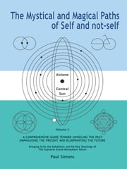 Mystical and Magical Paths of Self and Not-Self, Volume 2 ebook by Simons, Paul