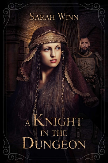 A Knight in the Dungeon ebook by Sarah Winn