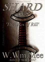 SHARD II 'The Isles of Rill' ebook by W.Wm. Mee