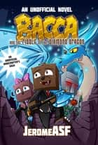 Bacca and the Riddle of the Diamond Dragon - An Unofficial Minecrafter's Adventure ebook by Jerome ASF
