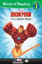 World of Reading Iron Man: This Is Iron Man - A Marvel Read Along (Level 1) ebook by Marvel Press, Thomas Macri