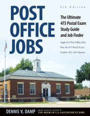 Post Office Jobs - The Ultimate 473 Postal Exam Study Guide and Job FInder ebook by Dennis Damp,Nancy Ledgerwood, Ms.,George Foster