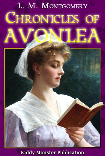 Chronicles of Avonlea By L. M. Montgomery - With Summary and Free Audio Book Link ebook by L. M. Montgomery
