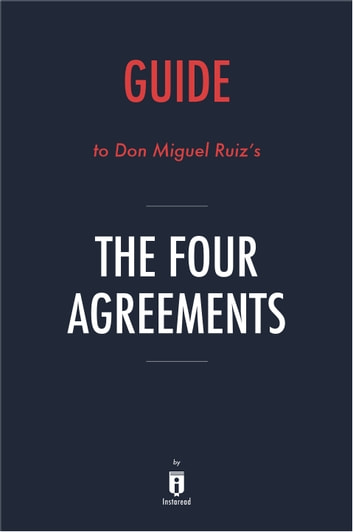 Guide To Don Miguel Ruizs The Four Agreements By Instaread Ebook By