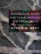 Igneous and Metamorphic Petrology ebook by Myron G. Best
