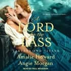A Lord for the Lass audiobook by Amalie Howard, Angie Morgan