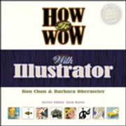 How to Wow with Illustrator ebook by Barbara Obermeier,Ron Chan