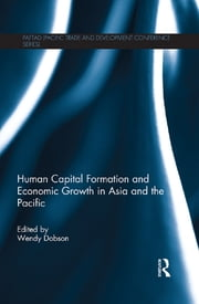 Human Capital Formation and Economic Growth in Asia and the Pacific ebook by Wendy Dobson