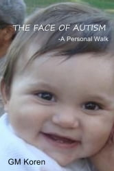 The Face Of Autism - -A Personal Walk ebook by GM Koren